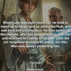 Obi-Wan was always watching - When Luke was eight years old he tried to stand up…
