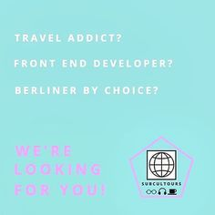 You are a #traveladdict  Front End Developer  and #Berliner by Choice?  Then this post is for YOU!  . .  For @subcultours we are looking for a passionate #traveler and Front End Developer.  You have #drive and #motivation to be part of an incredible team and set up an #international platform with us that connects interNational travelers with the #artists and #creative entrepreneurs of countries to exchange #visions and #lifestories create products together and learn more about the…