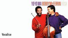 Yo-Yo Ma & Bobby McFerrin - Vocalise