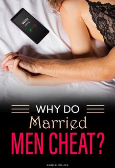 Why Do Men Cheat? - Real Reasons Why Married Men Have Affairs #relationship