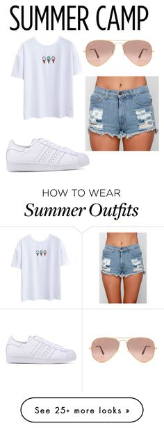 """""""Perfect outfit for a day in the summer at camp!!"""" by kellyelizabeth12 on Polyvore featuring O2 Denim, adidas Originals, Ray-Ban, summercamp and 60secondstyle"""