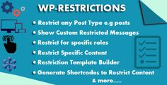 WP-Restrictions . The WP-RESTRICTIONS is super flexible and has a fully responsive