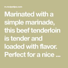 Marinated with a simple marinade, this beef tenderloin is tender and loaded with flavor. Perfect for a nice dinner with family and friends. Beef Tenderloin Recipes, Nice Dinner, Marinated Beef, How To Cook Beef, Recipe Cards, Friends, Cooking, Simple, Food