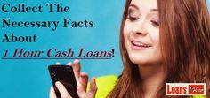 @ www.loans1hour.net Collect The Necessary Facts About 1 Hour Cash Loans - Payday Loans 1 Hour