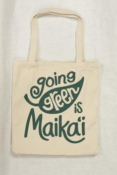 Canvas Tote Bag - Going Green is Maika`i Reusable Grocery Bags, Canvas Tote Bags, Aloha Spirit, Green, Hawaii, English, Wallpapers, Inspired, Business