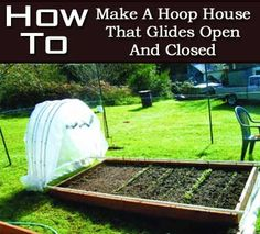 How to build a simple hoop house or cold frame that glides open and closed. Great for growing vegetables early in the year - or for keeping snails and slugs off your tender salad plants. Farm Gardens, Outdoor Gardens, House Gardens, Small Gardens, Modern Gardens, Cottage Gardens, Raised Garden Beds, Raised Gardens, Raised Beds