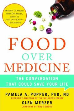 Food Over Medicine: The Conversation That Could Save Your Life by Pamela A. Popper, http://www.amazon.com/dp/B00B6TZKIQ/ref=cm_sw_r_pi_dp_BCnLrb0HCD5PJ
