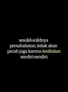Quotes Sahabat, Quotes Lucu, Tumblr Quotes, Mood Quotes, Qoutes, Positive Mind, Positive Quotes, Twitter T, Simple Quotes