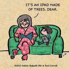 Ipad made of trees. An iPad is a poor substitute for a real book. I Love Books, Good Books, Books To Read, Children's Books, Up Book, Book Nerd, Library Humor, Library Posters, Lectures