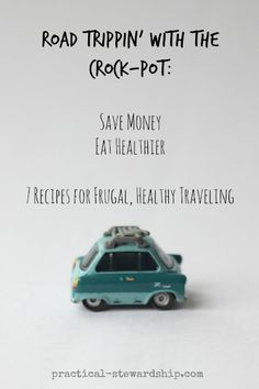 Road Tripping with the Crock-Pot: Save Tons of Money/Eat Healthier on the Road