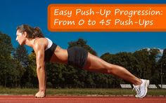 Easy Push-Up Progression: Go From 0 to 45 Push-Ups - Awesome strength training from beginners to expert!