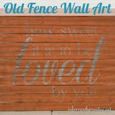 "Turn the lyrics from your favorite song into meaningful wall art for your home! This ""How Sweet It Is"" pallet-style sign was made from repurposed fence slats."