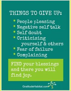 Things to give up. I need to primt this as a daily reminder to myself.