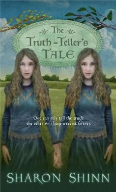 THE TRUTH-TELLER'S TALE, by Sharon Shinn (second in her trilogy)