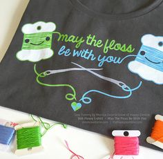 May The Floss Be With You t-shirts featuring Sew Yummy's Bob Flossy by MonicaSolorio.com / thehappyzombie.com - Monica Solorio-Snow