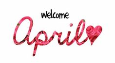 Welcome April <3
