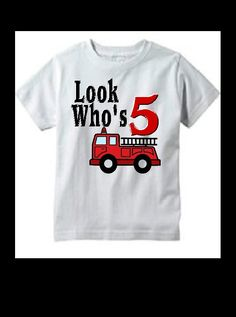 Iron on Fire Truck Birthday iron on transfer personalized custom T-shirt  pillow case PJ'S look who's 5 by SAVVYCOUNTRYDESIGNS on Etsy