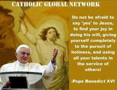 Pope Emeritus Benedict XVI - Do Not Be Afraid To Say 'Yes' To Jesus