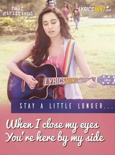 Stay A Little Longer Lyrics from Half Girlfriend: An English song, sung & written by Anushka Shahaney, composed by Farhan Saeed feat. Love Song Lyrics Quotes, L Quotes, Romantic Song Lyrics, True Love Quotes, Romantic Love Quotes, Movie Quotes, Famous Quotes, Bollywood Movie Songs, Bollywood Quotes