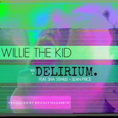 Willie The Kid ft. Sha Stimuli & Sean Price – Delirium