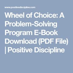 Wheel of Choice: A Problem-Solving Program E-Book Download (PDF File) | Positive Discipline