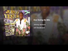 """""""Ese Swing Es Mio""""  - JOHNNY VENTURA"""