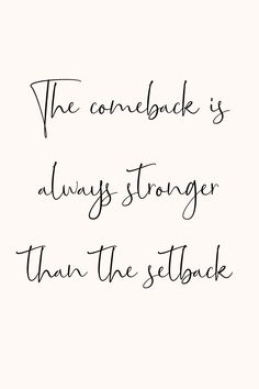 ... the comeback is always stronger...   words   quotes