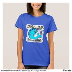 Narwhal Unicorn Of The Sea T-Shirt