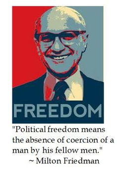 Milton Friedman on #Freedom #quotes #tcot