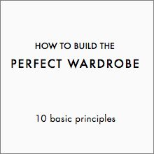 How to build the perfect wardrobe: 10 basic principles