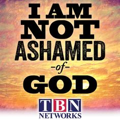 #Quote #TBNNetworks #Ashamed #God #BeBlessed