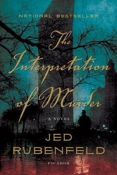 """In The Interpretation of Murder, Jed Rubenfeld weaves the facts of Freud's visit into a riveting, atmospheric story of corruption and murder set all over turn-of-the-century New York. Drawing on case histories, Shakespeare's Hamlet, and the historical details of a city on the brink of modernity, The Interpretation of Murder introduces a brilliant new storyteller, a novelist who, in the words of The New York Times, """"will be no ordinary pop-cultural sensation."""""""