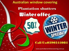 Australian window covering special offer in Plantation shutter in Melbourne upto 50%OFF now new design model and color available.