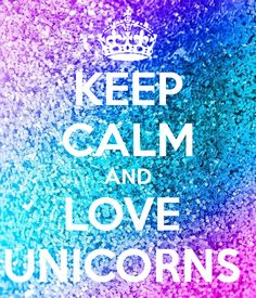 keep calm unicorn - Buscar con Google