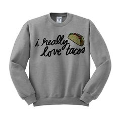 Cinco De Mayo - I Really Love Tacos Crewneck Sweatshirt