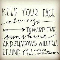 I'll keep my eyes fixed on the sun
