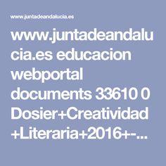 www.juntadeandalucia.es educacion webportal documents 33610 0 Dosier+Creatividad+Literaria+2016+-+2017.pdf
