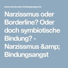 Narzissmus oder Borderline? Oder doch symbiotische Bindung? - Narzissmus & Bindungsangst