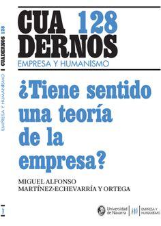 ¿Tiene sentido una teoría de la empresa? / Miguel Alfonso Martínez-Echevarría y Ortega (2015)