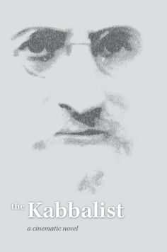 The Kabbalist: A Cinematic Novel, http://smile.amazon.com/dp/1897448759/ref=cm_sw_r_pi_awdl_PNs2ub0G1TJ37