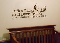 Rifles, Racks and Deer Tracks, thats what little boys are made of Vinyl Wall Art Decal for little hunters!  A great addition to your Hunting, Camo, Rustic, Lodg