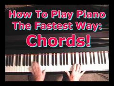How To Play Piano The Fastest Way: Piano Chords