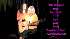 """""""Die Schöne und der Bub"""" von und mit ZartCore-Duo Aurelia&Max"""