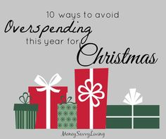 10 ways to avoid overspending at Christmas | Money Savvy Living #Christmas #gifts #budget