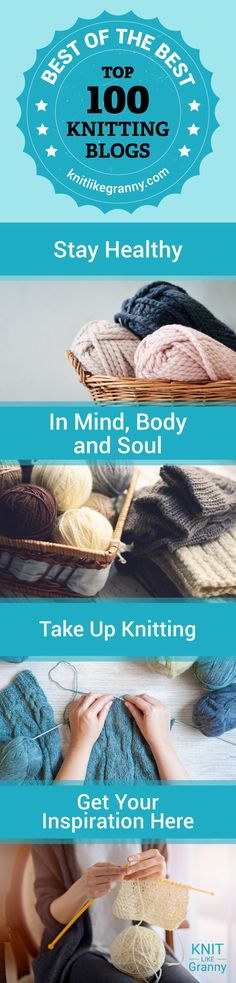Stay healthy in mind, body and soul and take up knitting. Some of the health benefits of knitting include, helping to feel relaxed and calm, reduce anxiety, lower blood pressure,lowers your heart rate. Knitting helps to lessen the amount of cortisol (the stress hormone) in your brain. Knitting makes you feel happy and purposeful. FInd knitting inspiration from our the wonderful Top 100 Knitting Bloggers. #knitting #healthyliving #knitting_inspiration