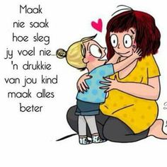 'n drukkie van jou kind maak alles beter Bro, Afrikaanse Quotes, Quotes About Motherhood, French Quotes, Book Journal, Bullet Journal, Positive Attitude, Wisdom Quotes, Caricature