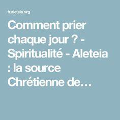 Comment prier chaque jour ? - Spiritualité - Aleteia : la source Chrétienne de…