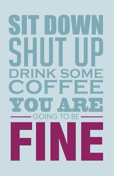 Any advice that involves drinking #coffee sounds like solid advice