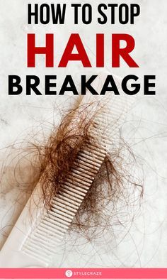 How To Stop Hair Breakage: 15 Natural Remedies