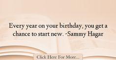 Sammy Hagar Quotes About Birthday - 7113